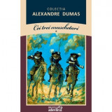 Alexandre Dumas - Cei trei Muschetari vol I si II Adevarul 2011 Foarte buna
