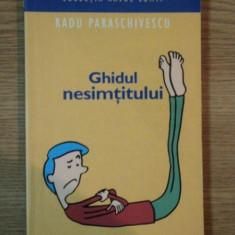 GHIDUL NESIMTITULUI de RADU PARASCHIVESCU , 2006