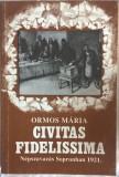 Ormos Maria - Civitas Fidelissima Nepszavazas Sopronban 1921 - 1002 (carte pe limba maghiara)