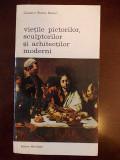 VIETILE PICTORILOR-SCULPTORILOR SI ARHITECTILOR MODERNI-R3C