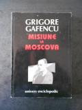 GRIGORE GAFENCU - MISIUNE LA MOSCOVA