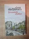 FRUMOASELE STRAINE de MIRCEA CARTARESCU , Bucuresti