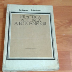 PRACTICA ACTUALA A BETOANELOR-ION IONESCU- TRAIAN ISPAS