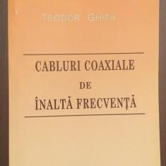 CABLURI COAXIALE DE INALTA FRECVENTA - TEODOR GHITA