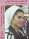 Caseta audio: Mariana Anghel - Bade, pentru dumneata ( Electrecord STC001047 )