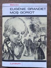 Balzac - Eugenie Grandet. Moș Goriot foto