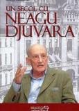 Un secol cu Neagu Djuvara NEAGU DJUVARA