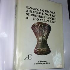 Enciclopedia arheologiei si istoriei vechi a Romaniei -vol.1