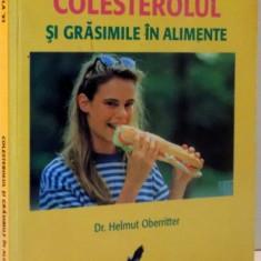 COLESTEROLUL SI GRASIMILE IN ALIMENTE , 1998