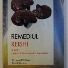 REMEDIUL REISHI PENTRU SISTEMUL NOSTRU IMUNITAR de HOWARD W. FISHER , 2008