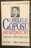 DIALOGURI CU VARTAN ARACHELIAN - CORNELIU COPOSU