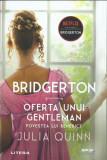 AS - JULIA QUINN - BRIDGERTON OFERTA UNUI GENTLEMAN POVESTEA LUI BENEDICT