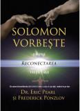 Solomon vorbeste despre reconectarea vietii tale (Editia a 2-a)