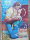 Sa Nu Trimiti Flori - Sandra Brown ,525452, 1994