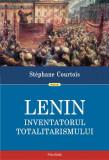 Lenin. Inventatorul totalitarismului