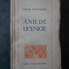 MIHAIL SADOVEANU - ANII DE UCENICIE (1944, prima editie)
