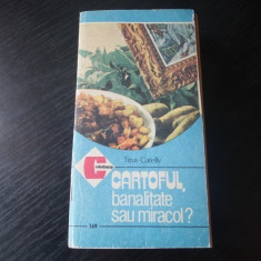 Cartoful, banalitate sau miracol? – Titus Catelly