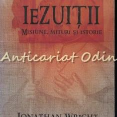 Iezuitii. Misiune, Mituri Si Istorie - Jonathan Wright