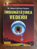 Imbunatatirea vederii - Robert Michael Kaplan /  R2P2S