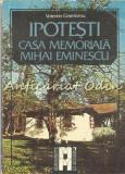 Ipotesti. Casa Memoriala Mihai Eminescu - Valentin Cosereanu