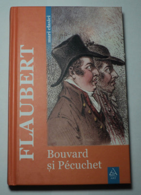 Bouvard si Pecuchet, Gustave Flaubert, Editura Art 2007 foto