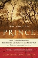 Mr. and Mrs. Prince: How an Extraordinary Eighteenth-Century Family Moved Out of Slavery and Into Legend foto