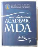 MIC DICTIONAR ACADEMIC (MDA) A - Me, 2010. Col. aut Academia Romana, Teora