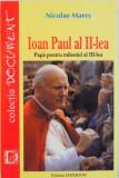 IOAN PAUL AL II-LEA : PAPA PENTRU MILENIUL AL III-LEA de NICOLAE MARES , 2001