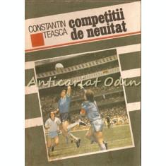 Competitii De Neuitat - Constantin Teasca
