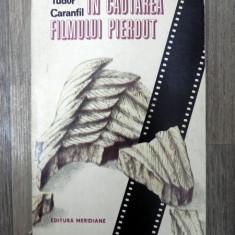 In cautarea filmului pierdut de TUDOR CARANFIL , 1988