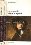 Rembrandt. Viata Si Opera - Jakob Rosenberg
