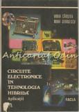 Circuite Electronice In Tehnologia Hibrida - Horia Carstea, Mihai Georgescu, 1981, Thomas Hardy