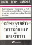 Cumpara ieftin Comentarii La Categoriile Lui Aristotel - Porfir, Dexip, Ammonius