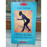 OLIVIA JOULES SI IMAGINATIA HIPERACTIVA , HELEN FIELDING