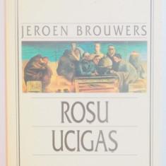 ROSU UCIGAS de JEROEN BROUWERS , 1997