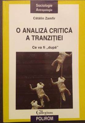 O ANALIZA CRITICA A TRANZITIEI - CE VA FI DUPA - CATALIN ZAMFIR foto