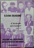 CARARILE SPERANTEI VOL 6 REZISTENTA ANTICOMUNISTA DIN BANAT ILEANA SILVEANU 268P, 2004