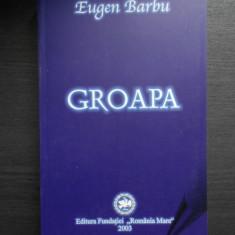EUGEN BARBU - GROAPA (2003)