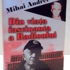 DIN VIATA FASCINANTA A RADIOULUI de MIHAI ANDREI , 2007