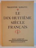 LE DIX-HUITIEME SIECLE FRANCAIS par VALENTIN LIPATTI,1976