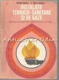 Cumpara ieftin Instalatii Tehnico-Sanitare Si De Gaze - Stefan Vintila - Tiraj: 5565 Exemplare