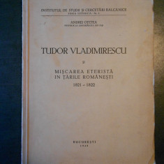 TUDOR VLADIMIRESCU SI MISCAREA ETERISTA IN TARILE ROMANESTI 1821-1822  (1945)