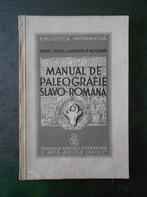 HENRI STAHL, DAMIAN P. BOGDAN - MANUAL DE PALEOGRAFIE SLAVO-ROMANA (cu autograf) foto