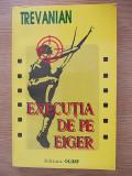 Cumpara ieftin EXECUTIA DE PE EIGER-TREVANIAN-R5F