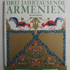 DREI JAHRTAUSENDE ARMENIEN von BURCHARD BRENTJES