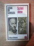 SCRIERI ALESE , ED. a II a de LUCIAN DIN SAMOSATA , Bucuresti 1983