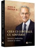 Ceea ce conteaza cu adevarat | John E. Pepper Jr.