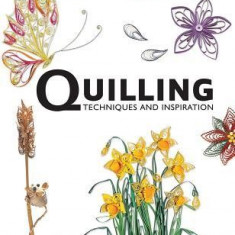 Quilling: Techniques and Inspiration