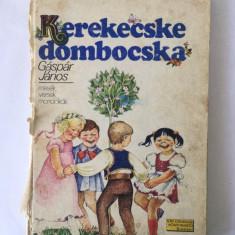 Kerekecske dombocska, Gáspár János,  Ed. Ioan Creanga 1977, 151 pag