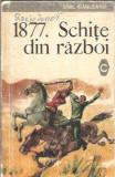 1877. Schite de razboi - Emil Garleanu